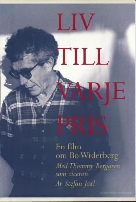 Liv till varje pris : En film om Bo Widerberg