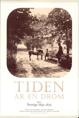 Tiden är en dröm - Del 1 Sverige 1859 - 1879
